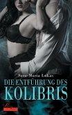 Die Entführung des Kolibris / Hard & Heart Bd.1