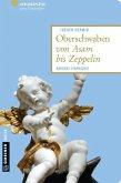 Oberschwaben von Asam bis Zeppelin (eBook, PDF)