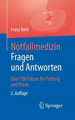 Notfallmedizin. Fragen und Antworten (eBook, PDF) - Kehl, Franz