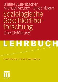 Soziologische Geschlechterforschung (eBook, PDF) - Meuser, Michael; Riegraf, Birgit; Aulenbacher, Brigitte