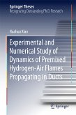 Experimental and Numerical Study of Dynamics of Premixed Hydrogen-Air Flames Propagating in Ducts (eBook, PDF)