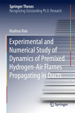 Experimental and Numerical Study of Dynamics of Premixed Hydrogen-Air Flames Propagating in Ducts (eBook, PDF) - Xiao, Huahua