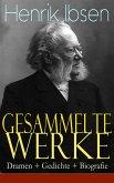 Gesammelte Werke: Dramen + Gedichte + Biografie (Vollständige deutsche Ausgaben) (eBook, ePUB)