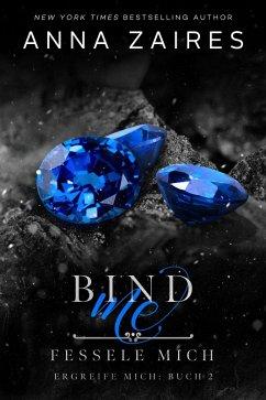 Bind Me - Fessele Mich (eBook, ePUB) - Zales, Dima; Zaires, Anna