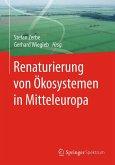 Renaturierung von Ökosystemen in Mitteleuropa (eBook, PDF)