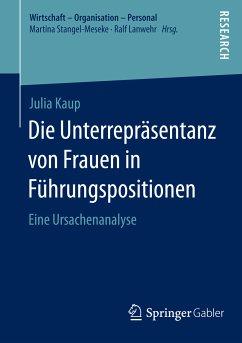 Die Unterrepräsentanz von Frauen in Führungspositionen (eBook, PDF) - Kaup, Julia