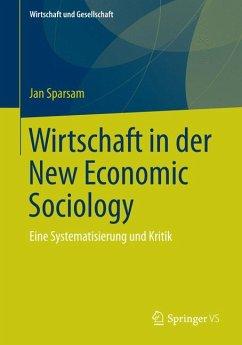 Wirtschaft in der New Economic Sociology (eBook, PDF) - Sparsam, Jan
