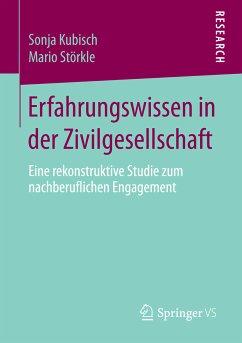 Erfahrungswissen in der Zivilgesellschaft (eBook, PDF) - Kubisch, Sonja; Störkle, Mario