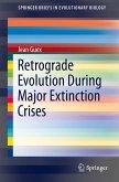 Retrograde Evolution During Major Extinction Crises (eBook, PDF)