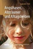Angsthasen, Albträumer und Alltagshelden (eBook, PDF)