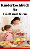Kinderkochbuch für Groß und Klein (eBook, ePUB)