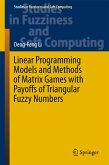 Linear Programming Models and Methods of Matrix Games with Payoffs of Triangular Fuzzy Numbers (eBook, PDF)