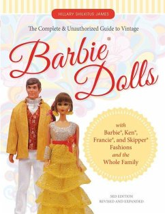 Complete and Unauthorized Guide to Vintage Barbie(R) Dolls - Shilkitus, Hillary James