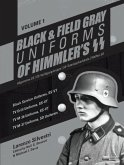 Black and Field Gray Uniforms of Himmler's SS Vol. 1: Black Service Uniforms