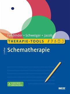 Therapie-Tools Schematherapie - Faßbinder, Eva;Schweiger, Ulrich;Jacob, Gitta