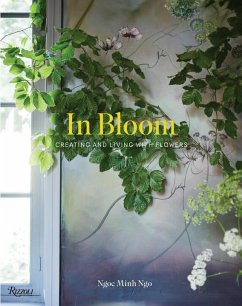 In Bloom: Creating and Living with Flowers - Ngo, Ngoc Minh