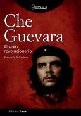 Che Guevara: El Gran Revolucionario