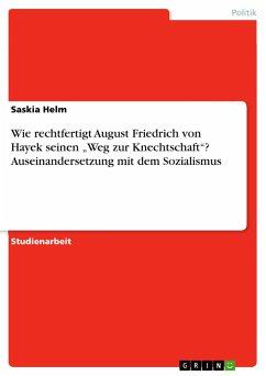 Wie rechtfertigt August Friedrich von Hayek seinen