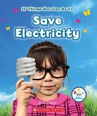 10 Things You Can Do to Save Electricity (Rookie Star: Make a Difference)
