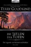 Die Seelen der Toten / Die Legende von Richard und Kahlan Bd.3