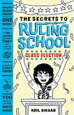 Secrets to Ruling School: Book Two: Class Election
