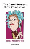 The Carol Burnett Show Companion: So Glad We Had This Time (Hardback)