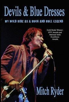 Devils & Blue Dresses: My Wild Ride as a Rock a...