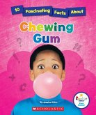 10 Fascinating Facts about Chewing Gum (Rookie Star: Fact Finder)