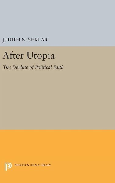 After Utopia: The Decline of Politcal Faith