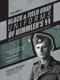 Black and Field Gray Uniforms of Himmler's SS Vol. 2