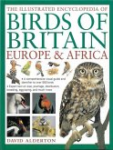 The Illustrated Encyclopedia of Birds of Britain, Europe & Africa: A Comprehensive Visual Guide and Identifier to Over 550 Birds