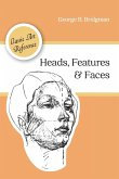 Heads, Features and Faces (Dover Anatomy for Artists)