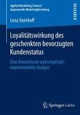 Loyalitätswirkung des geschenkten bevorzugten Kundenstatus (eBook, PDF)