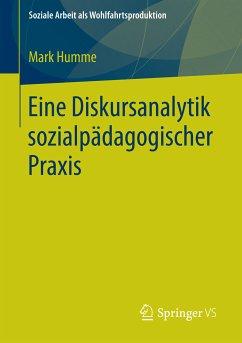 Eine Diskursanalytik sozialpädagogischer Praxis (eBook, PDF) - Humme, Mark