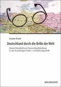 Deutschland durch die Brille der Welt - Violet, Anette