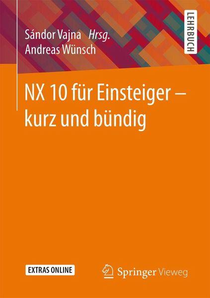 NX 10 für Einsteiger - kurz und bündig (eBook, PDF)