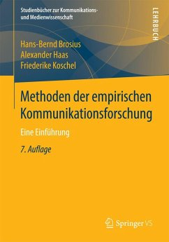 Methoden der empirischen Kommunikationsforschung (eBook, PDF) - Brosius, Hans-Bernd; Haas, Alexander; Koschel, Friederike