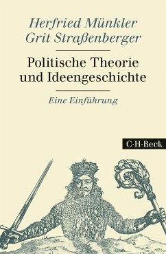 Politische Theorie und Ideengeschichte (eBook, ePUB) - Münkler, Herfried; Straßenberger, Grit