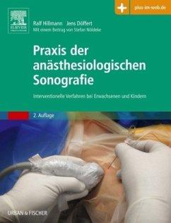 Praxis der anästhesiologischen Sonografie - Hillmann, Ralf;Doeffert, Jens