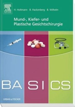 BASICS Mund-, Kiefer- und Plastische Gesichtschirurgie - Holtmann, Henrik; Hackenberg, Berit; Wilhelm, Sven B.