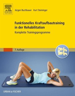 Funktionelles Kraftaufbautraining in der Rehabilitation - Buchbauer, Jürgen; Steininger, Dagmar