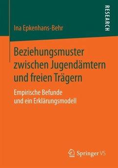 Beziehungsmuster zwischen Jugendämtern und freien Trägern (eBook, PDF) - Epkenhans-Behr, Ina