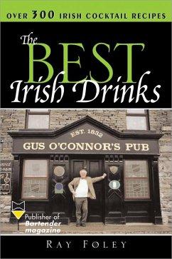 The Best Irish Drinks (eBook, ePUB) - Foley, Ray