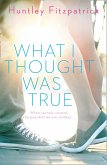 What I Thought Was True (eBook, ePUB)