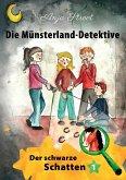 Der schwarze Schatten / Die Münsterland-Detektive Bd.1