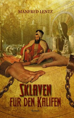 Sklaven für den Kalifen - Lentz, Manfred