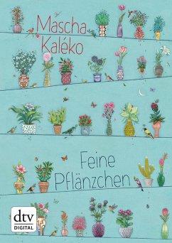 Feine Pflänzchen (eBook, ePUB) - Kaléko, Mascha