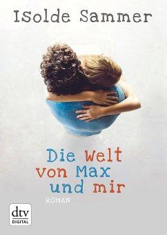 Die Welt von Max und mir (eBook, ePUB) - Sammer, Isolde