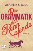 Die Grammatik der Rennpferde (eBook, ePUB)