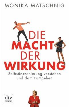 Die Macht der Wirkung (eBook, ePUB) - Matschnig, Monika